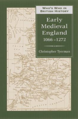 Image for Who's Who in Early Medieval England: 1066-1272 (Who's Who in British History)