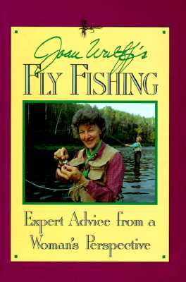 Image for Joan Wulff's Fly Fishing