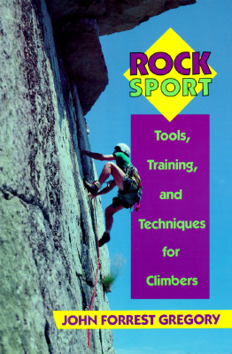 Image for Rock Sport: Tools, Training, and Techniques for Climbers