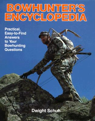 Bowhunter's Encyclopedia, Schuh, Dwight