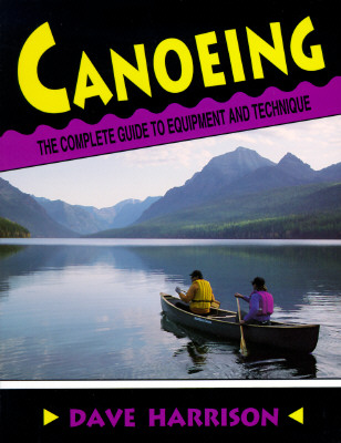 Image for Canoeing: The Complete Guide to Equipment and Technique
