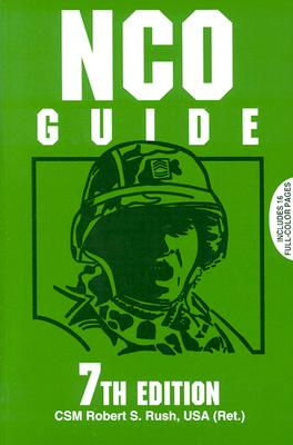 NCO Guide: 7th Edition, Rush, Robert S.