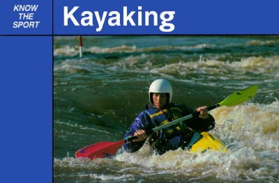 Image for Kayaking (Know the Sport)