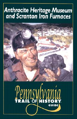 Image for Anthracite Heritage Museum (Pennsylvania Trail of History Guides)