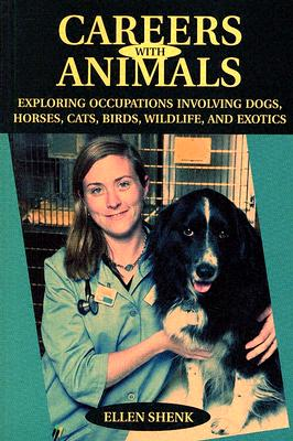 Image for Careers with Animals: Exploring Occupations Involving Dogs, Horses, Cats, Birds, Wildlife, and Exotics