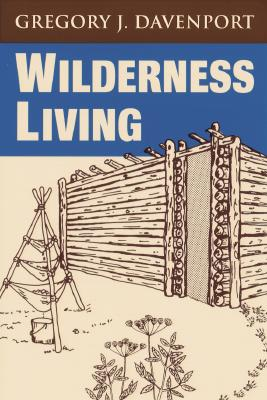 Wilderness Living, Davenport, Gregory J.