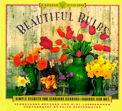 Image for Beautiful Bulbs (A Garden Style Book)