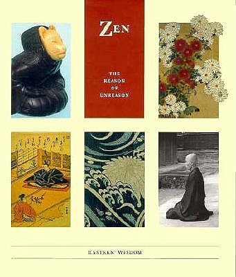 Image for Zen: The Reason of Unreason (Eastern Wisdom - The Little Wisdom Library)