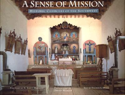 A Sense of Mission: Historic Churches of the Southwest, Drain, Thomas A.; Wakely, David [Photographer]; Momaday, N. Scott [Foreword];