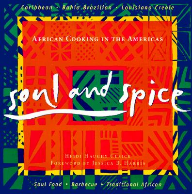 "Image for ""Soul & Spice : African Cooking in the Americas - Caribbean, Bahaia Brazilian, Louisianna Creole, Soul Food, Barbecue, & Recent African mmigrants"""