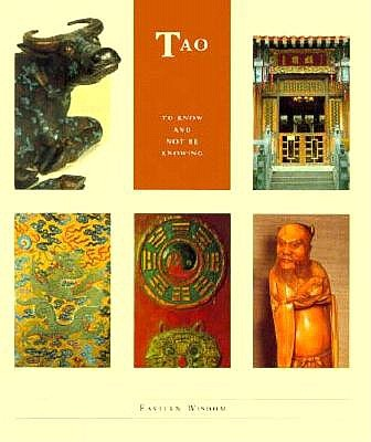 Image for Tao: To Know and Not Be Knowing (Eastern Wisdom - The Little Wisdom Library)