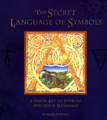 Image for The Secret Language of Symbols: A Visual Key to Symbols Their Meanings