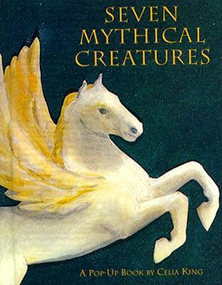 Image for Seven Mythical Creatures: A Pop-Up Book