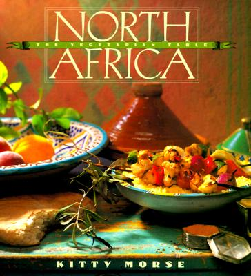 Image for The Vegetarian Table: North Africa (Vegetarian Table Series , Vol 4)