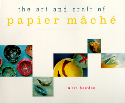 Image for ART AND CRAFT OF PAPER MACHE, THE