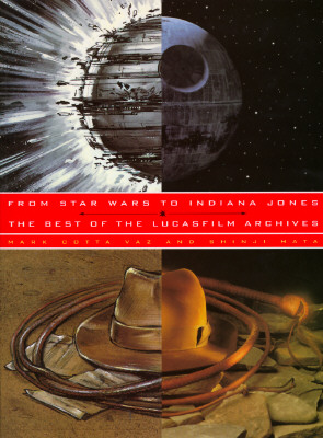 Image for From Star Wars to Indiana Jones: The Best of the Lucasfilm Archives