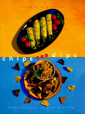 Image for CHIPS AND DIPS : MORE THAN 50 TERRIFIC R
