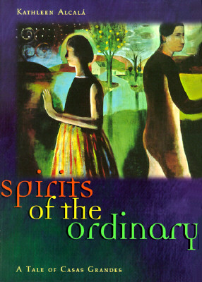 Image for Spirits of the Ordinary : A Tale of Casas Grandes