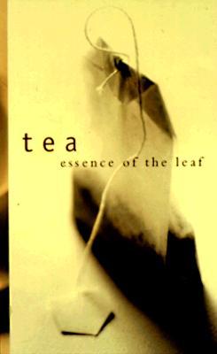 Image for Tea: Essence of the Leaf