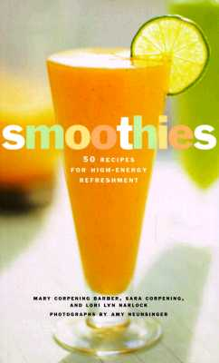 Image for SMOOTHIES : 50 RECIPES FOR HIGH-ENERGY REFRESHMENT