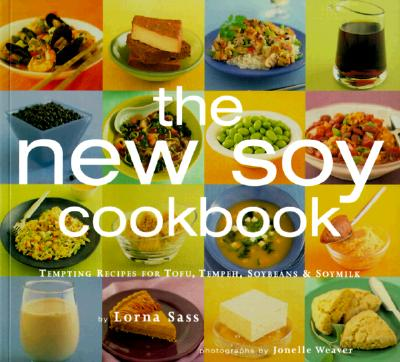 Image for New Soy Cookbook : Tempting Recipes for Soybeans, Soy Milk, Tofu, Tempeh, Miso and Soy Sauce