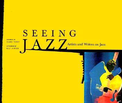 Image for Seeing Jazz: Artists and Writers on Jazz