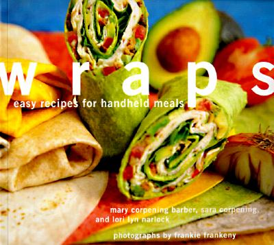 Image for Wraps: Easy Recipes for Handheld Meals
