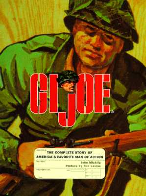 Image for GI JOE : THE COMPLETE STORY OF AMERICA'S