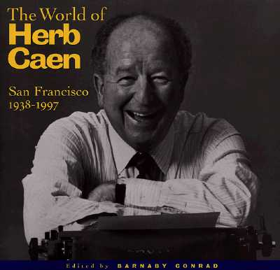 Image for The World of Herb Caen: San Francisco, 1938-1997