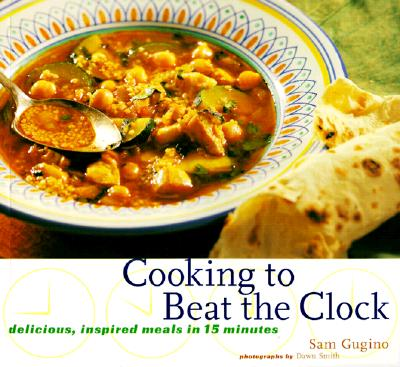 Image for Cooking to Beat the Clock : Inspired Meals in 15 Minutes