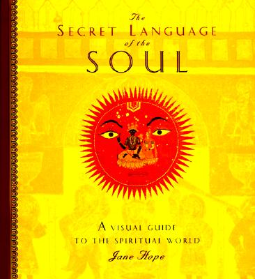 Image for The Secret Language of the Soul: A Visual Exploration of the Spiritual World