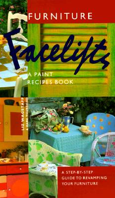 Image for FURNITURE FACELIFTS A PAINT RECIPES BOOK
