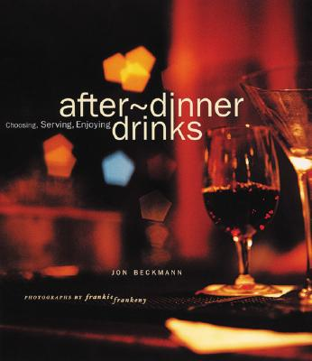 Image for After-Dinner Drinks: Choosing, Serving and Enjoying
