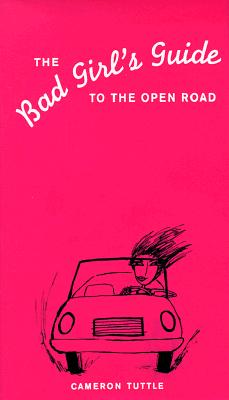 Image for BAD GIRL'S GUIDE TO THE OPEN ROAD, THE