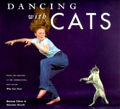 Image for Dancing With Cats: From the Creators of the International Best Seller Why Cats Paint
