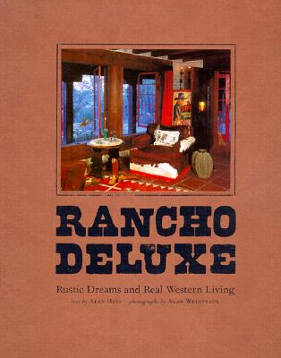 Image for Rancho Deluxe: Rustic Dreams and Real Western Living