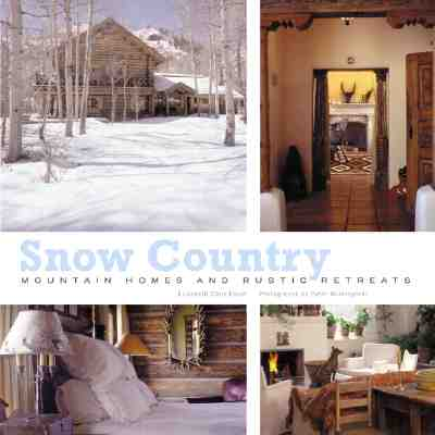Image for Snow Country: Mountain Homes and Rustic Retreats