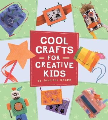 Image for Cool Crafts for Creative Kids by Knapp, Jennifer