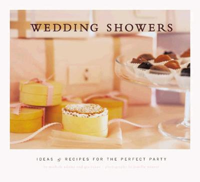 Image for Wedding Showers: Ideas and Recipes for the Perfect Party