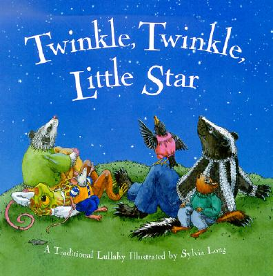 Twinkle, Twinkle, Little Star : A Traditional Lullaby, JANE TAYLOR, SYLVIA LONG