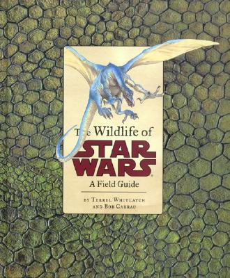 Image for The Wildlife of Star Wars: A Field Guide