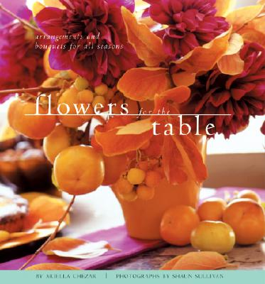 Image for FLOWERS FOR THE TABLE ARRANGEMENTS AND BOUQUETS FOR ALL SEASONS