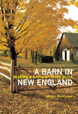Image for A Barn in New England: Making a Home on Three Acres
