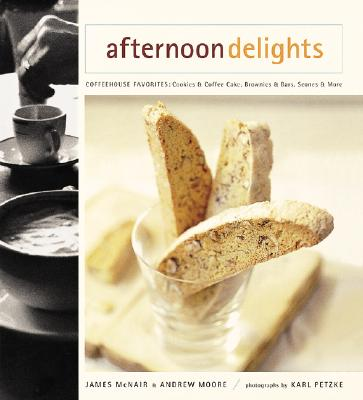Image for AFTERNOON DELIGHTS Coffeehouse Favorites: Cookies & Coffee Cake, Brownies & Bars, Scones & More