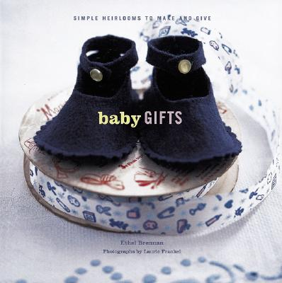 Image for Baby Gifts: Simple Heirlooms to Make and Give