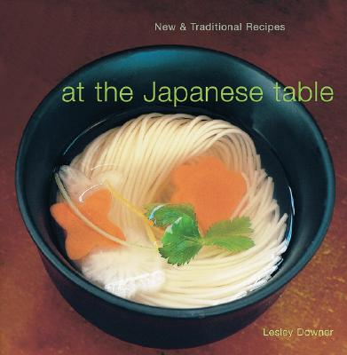 Image for At the Japanese Table: New and Traditional Recipes