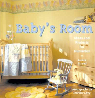 Image for Baby's Room: Ideas And Projects For Nurseries