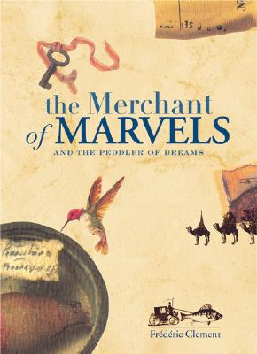 Image for The Merchant of Marvels and the Peddler of Dreams
