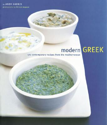 Image for MODERN GREEK : 170 CONTEMPORARY RECIPES