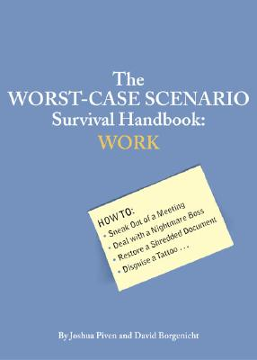 The Worst-Case Scenario Survival Handbook: Work, Joshua Piven  (Author)
